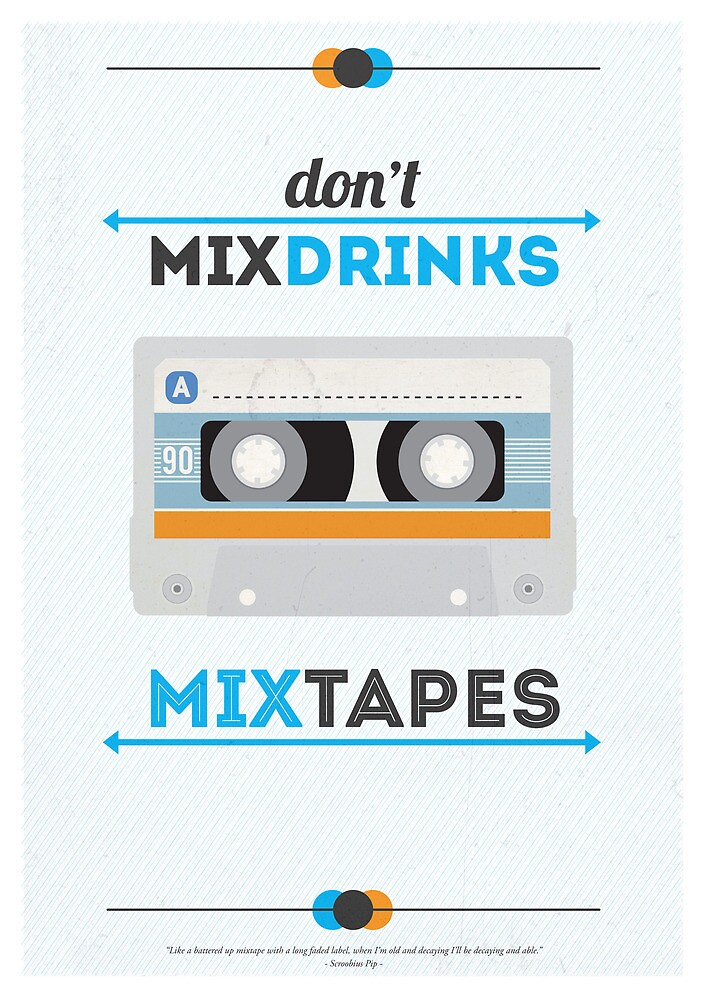 Don't Mix Drinks, Mixtapes by Circa88