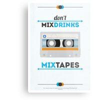 Don't Mix Drinks, Mixtapes Metal Print