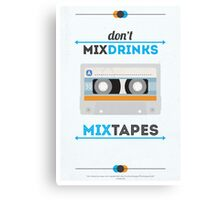 Don't Mix Drinks, Mixtapes Canvas Print