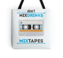 Don't Mix Drinks, Mixtapes Tote Bag