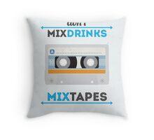 Don't Mix Drinks, Mixtapes Throw Pillow