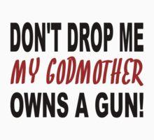 My Godmother Owns A Gun One Piece - Short Sleeve
