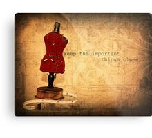 Keep the Important Things Close Metal Print
