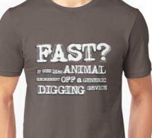 How fast? Unisex T-Shirt