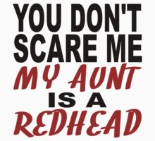 My Aunt Is A Redhead Kids Tee