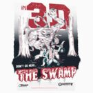 Don't go near the SWAMP! in 3-D by Gimetzco