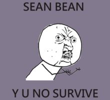 Sean Bean Y U NO Kids Tee