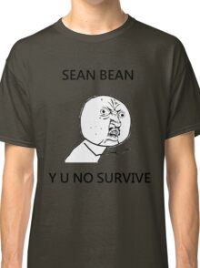 Sean Bean Y U NO Classic T-Shirt