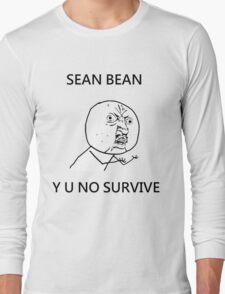 Sean Bean Y U NO Long Sleeve T-Shirt