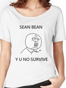 Sean Bean Y U NO Women's Relaxed Fit T-Shirt