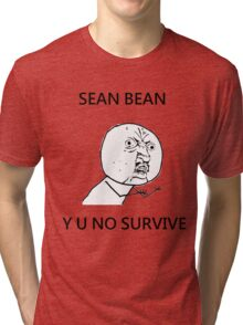 Sean Bean Y U NO Tri-blend T-Shirt