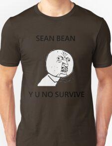 Sean Bean Y U NO Unisex T-Shirt
