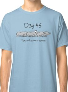 Day 45. They still suspect nothing. (Unicorn + Rhinos) Classic T-Shirt