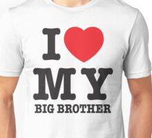 I love my big brother Unisex T-Shirt