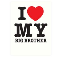 I love my big brother Art Print