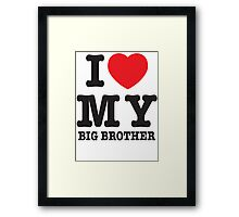 I love my big brother Framed Print