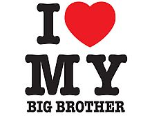 I love my big brother Photographic Print