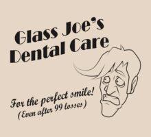 Glass Joe's Dental Care by SaBLeSoLDi3R