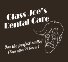 Glass Joe's Dental Care (Dark) by SaBLeSoLDi3R