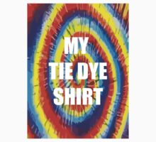 My Tie Dye Shirt by 305movingart