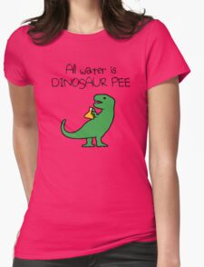 All Water Is Dinosaur Pee (T-Rex) Womens Fitted T-Shirt
