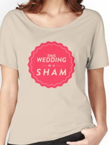 Sham Wedding Women's Relaxed Fit T-Shirt
