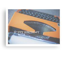 typewriter: happy birthday Canvas Print