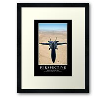 Perspective: Inspirational Quote and Motivational Poster Framed Print