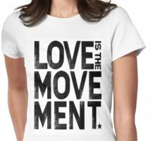 Love Is The Movement Womens Fitted T-Shirt