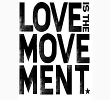 Love Is The Movement T-Shirt
