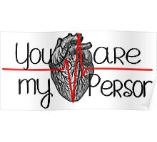 you're my person..Grey's anatomy Poster