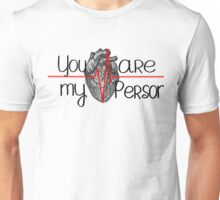 you're my person..Grey's anatomy Unisex T-Shirt
