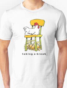 taking a break Unisex T-Shirt