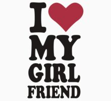 I love my girlfriend by Designzz