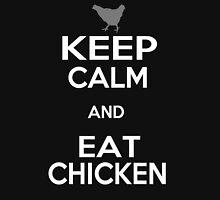 Keep Calm and Eat Chicken Unisex T-Shirt