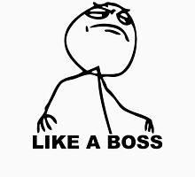 Like a Boss Meme Unisex T-Shirt