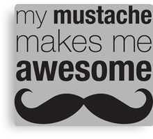 Awesome Mustache Canvas Print