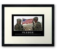 Pledge: Inspirational Quote and Motivational Poster Framed Print