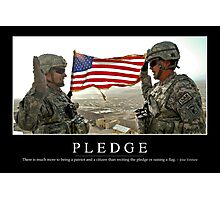 Pledge: Inspirational Quote and Motivational Poster Photographic Print