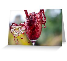Spill The Wine Greeting Card