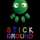 Stick Around by Skejpr