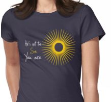 You are the sun-Grey's anatomy Womens Fitted T-Shirt