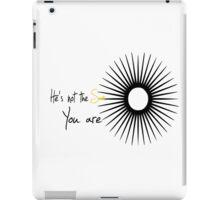 You are the sun-Grey's anatomy iPad Case/Skin