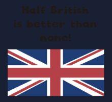 Half British Is Better Than None Kids Tee