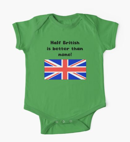 Half British Is Better Than None One Piece - Short Sleeve