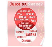 Juice or Shake Poster