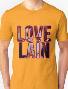 Let's all Love Lain! T-Shirt
