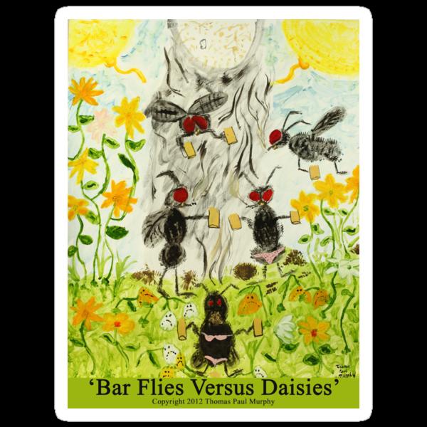 Bar Flies Versus Daisies by Thomas Murphy