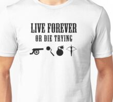 Live Forever Or Die Trying (Weapons) Unisex T-Shirt