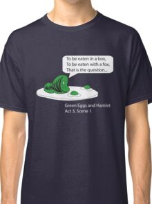 Green Eggs and Hamlet Classic T-Shirt